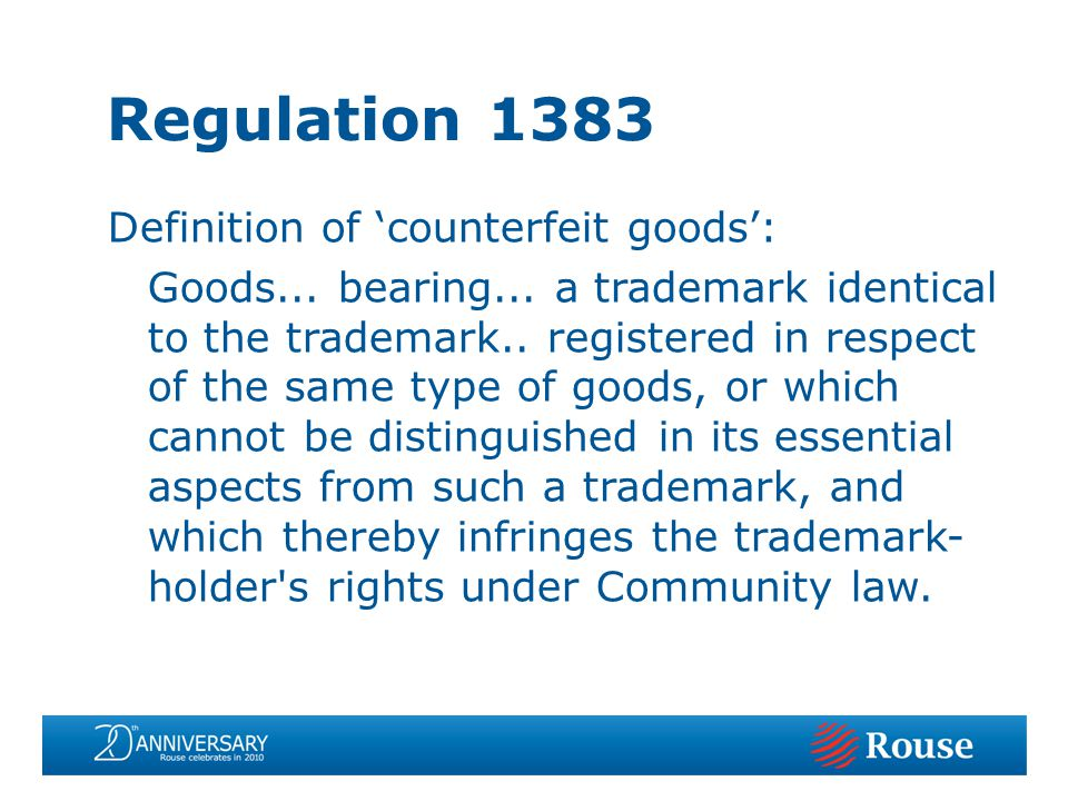 Definition of counterfeit goods: Goods... bearing...