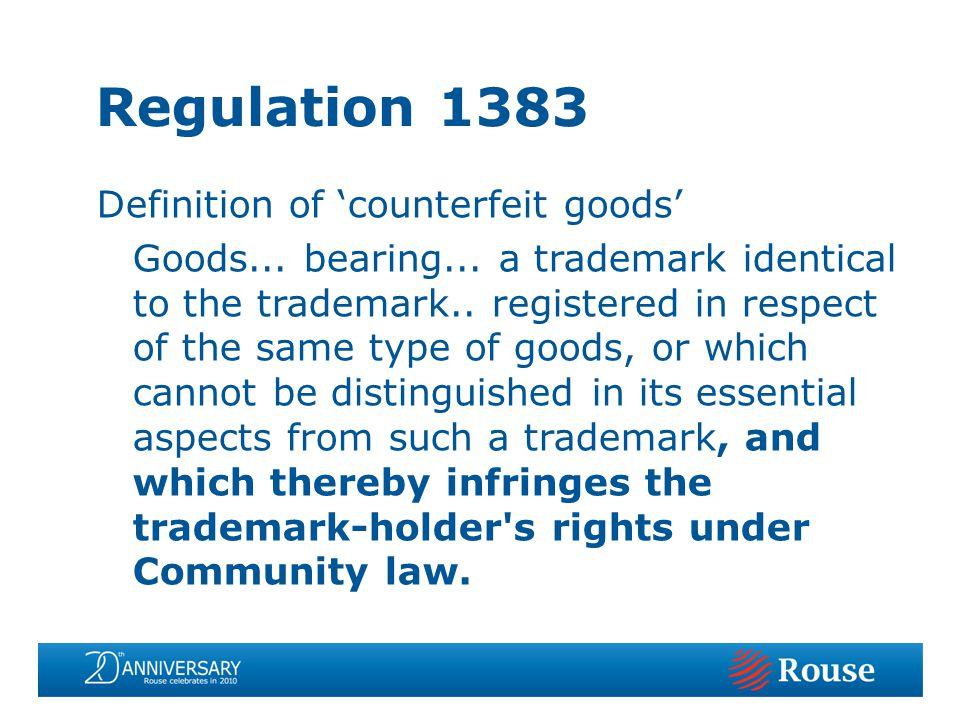 Regulation 1383 Definition of counterfeit goods Goods...