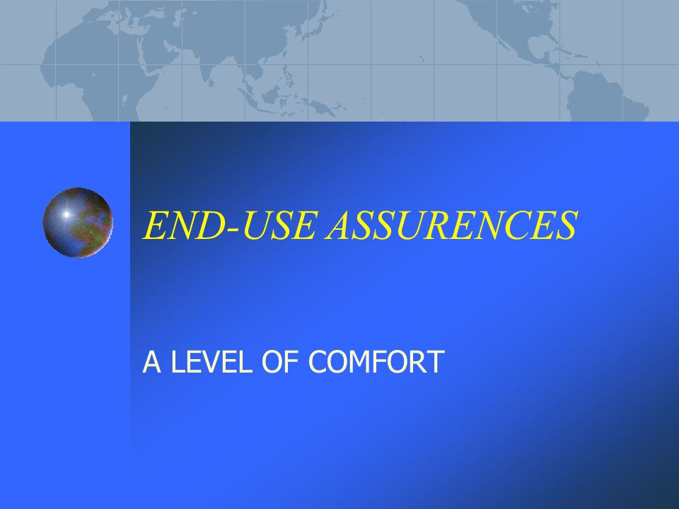 END-USE ASSURENCES A LEVEL OF COMFORT