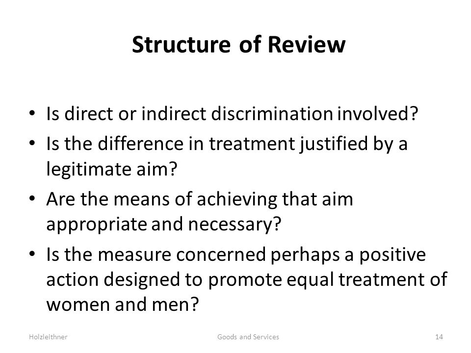 Structure of Review Is direct or indirect discrimination involved.