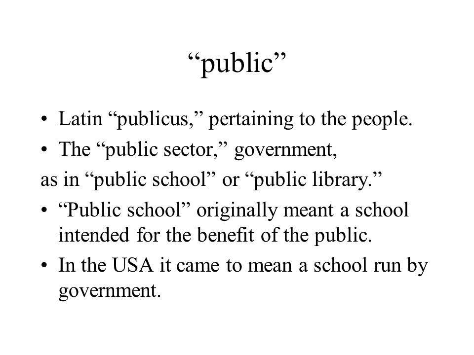 public Latin publicus, pertaining to the people.