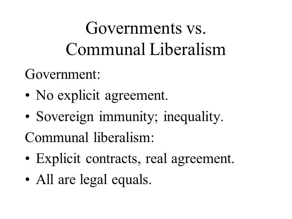 Governments vs. Communal Liberalism Government: No explicit agreement.