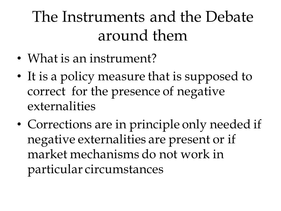The Instruments and the Debate around them What is an instrument.
