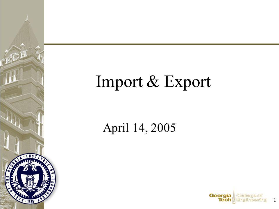 1 Import & Export April 14, 2005