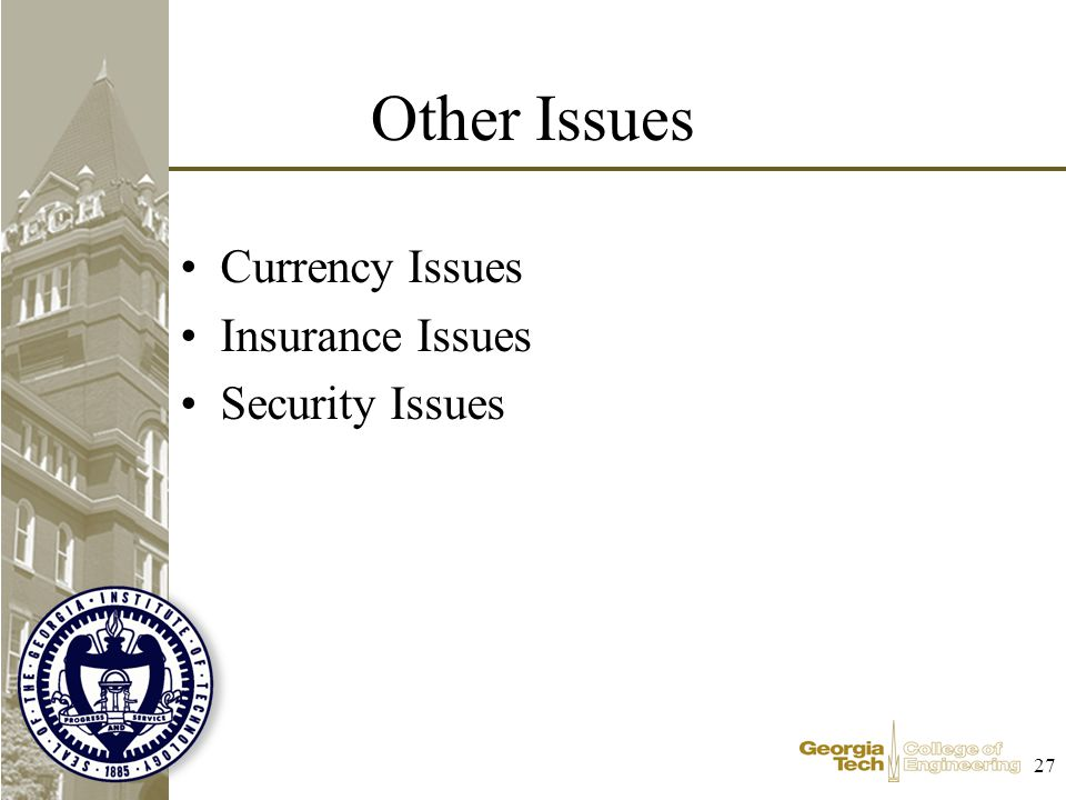 27 Other Issues Currency Issues Insurance Issues Security Issues