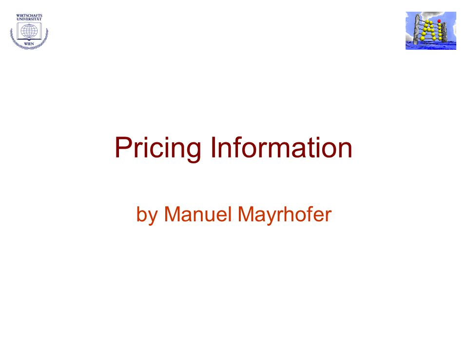 Manuel MayrhoferPricing Information Goods for Digital Libraries 22 Lessons How much to invest in producing and selling your information Be aggressive but not greedy if you have to compete Differentiate your product by personalizing information and price Use the information you can gather about your customers Analyse the profitability of selling to groups