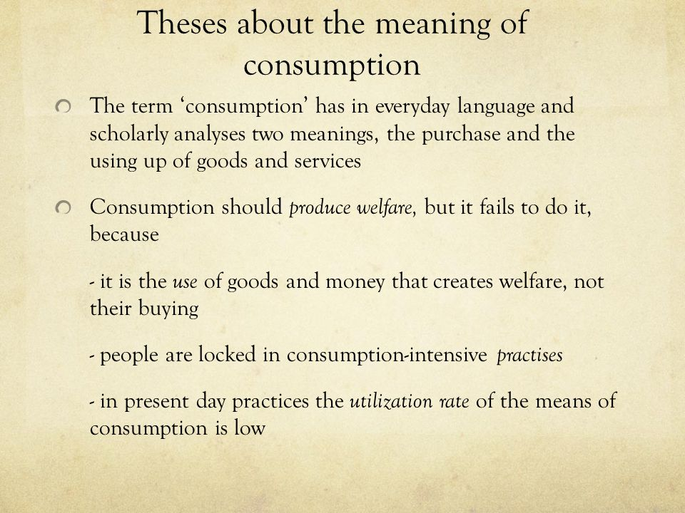 How to enlarge the use potential of goods In order for consumption to be economical (non-prodigal), the utilization rate of the means of consumption should be raised.