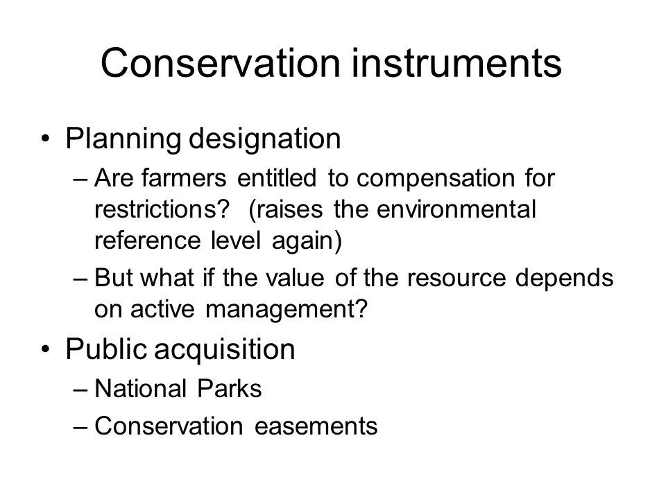 Conservation instruments Planning designation –Are farmers entitled to compensation for restrictions.