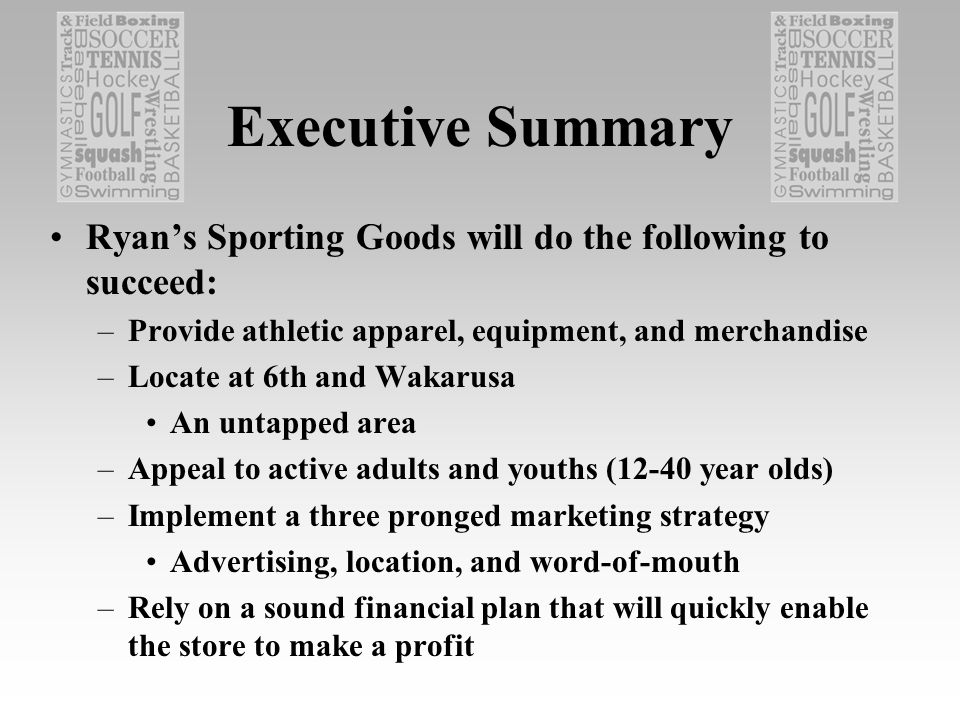 Mission Statement Ryans Sporting Goods will provide affordable apparel, quality merchandise, and useful athletic equipment to the citizens of Lawrence and Douglas County.