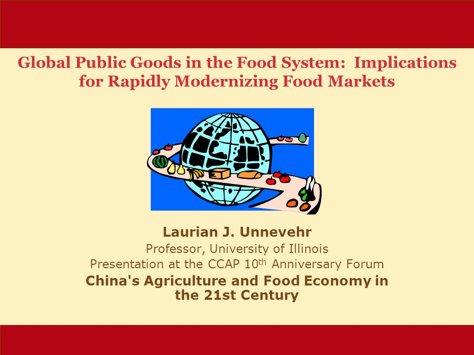 Global Public Goods in the Food System: Implications for Rapidly Modernizing Food Markets Laurian J.