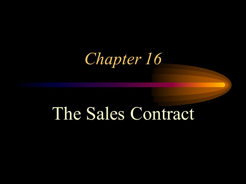 Chapter 16 The Sales Contract