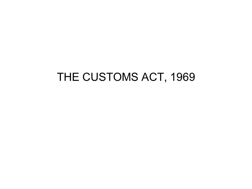 THE CUSTOMS ACT, 1969