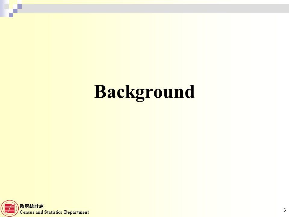 Census and Statistics Department 3 Background