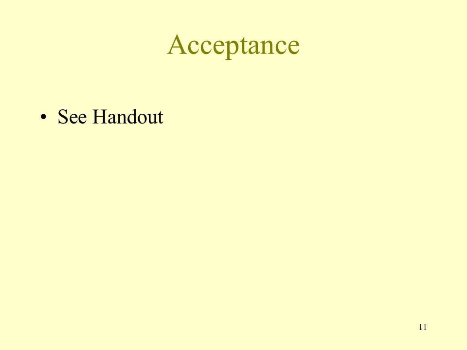 11 Acceptance See Handout