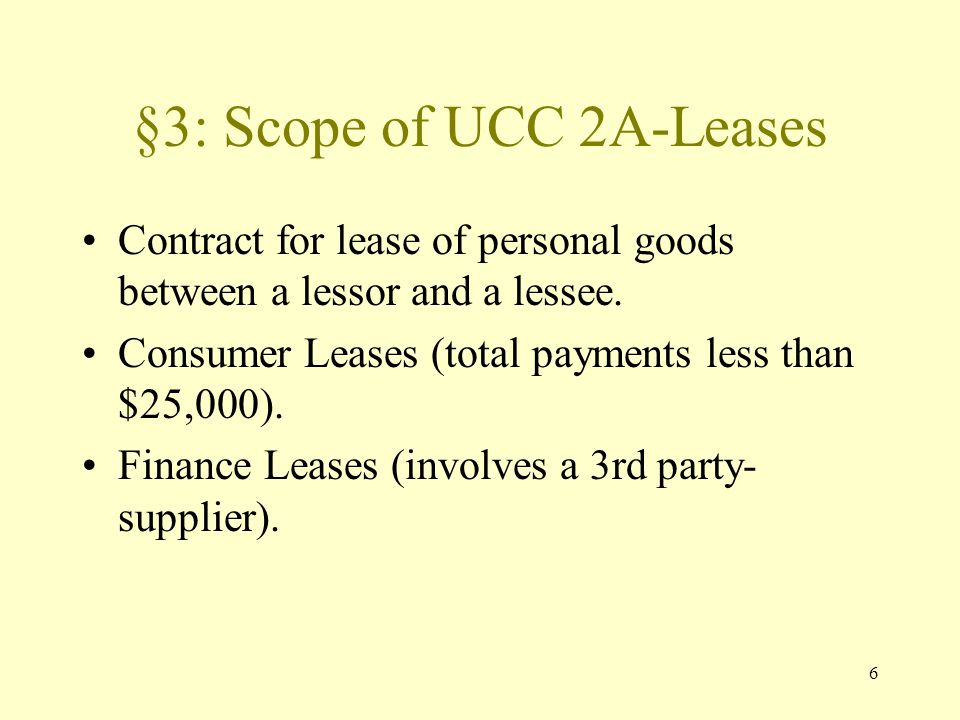 6 §3: Scope of UCC 2A-Leases Contract for lease of personal goods between a lessor and a lessee.