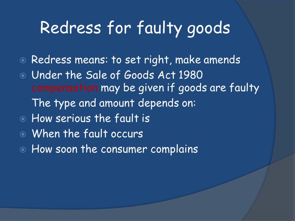 Types of Redress Cash Refund Repair Replacement Credit note Partial compensation