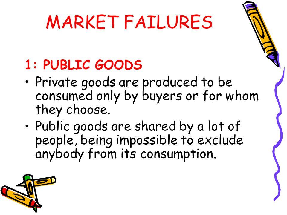 MARKET FAILURES 1: PUBLIC GOODS FEATURES: Public goods are non-excludable.