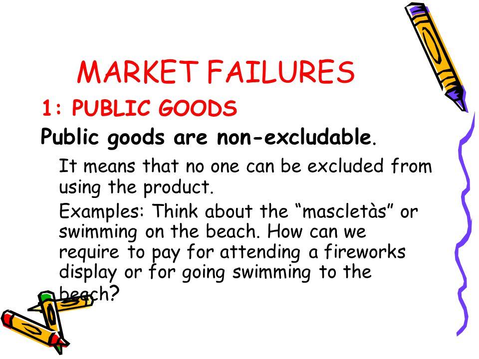 MARKET FAILURES 1: PUBLIC GOODS Public goods are non-rivalrous.