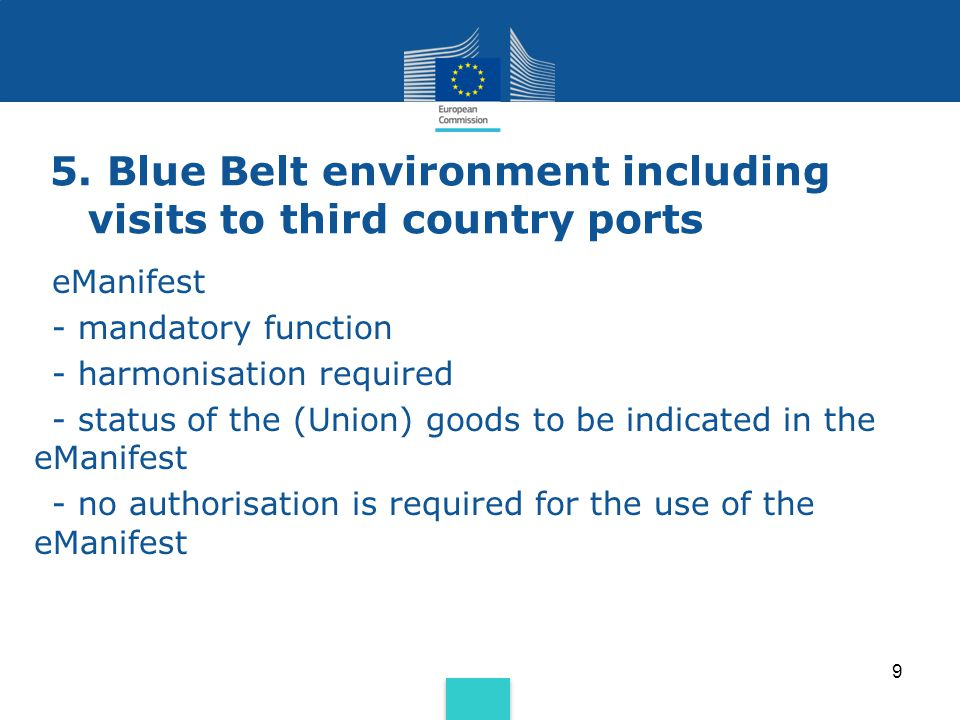 5. Blue Belt environment including visits to third country ports eManifest - mandatory function - harmonisation required - status of the (Union) goods