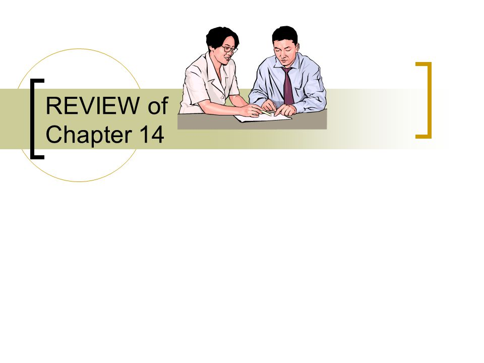 REVIEW of Chapter 14
