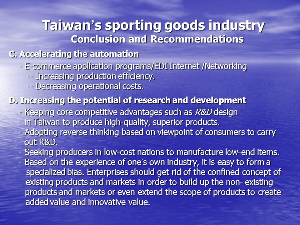 Taiwan s sporting goods industry Conclusion and Recommendations Taiwan s sporting goods industry Conclusion and Recommendations C. Accelerating the au