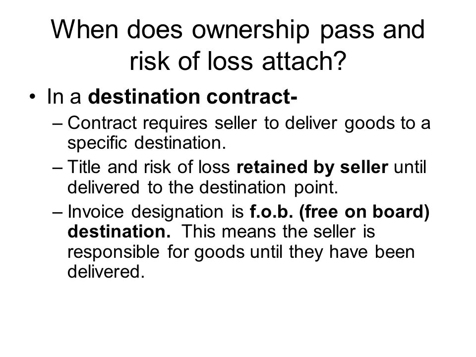 When does ownership pass and risk of loss attach.