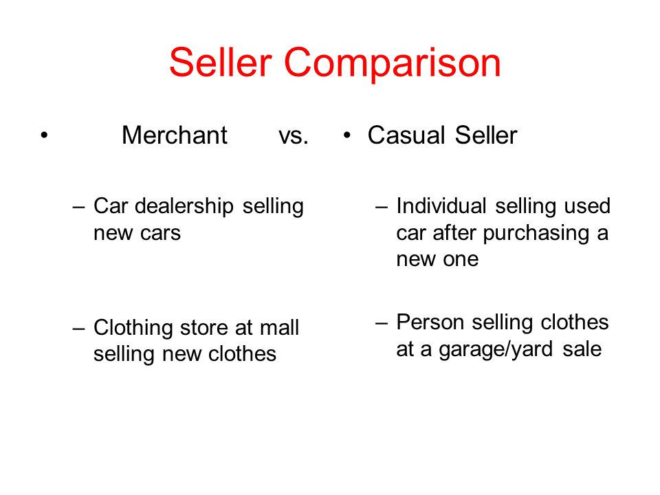 Is the seller a merchant or casual seller.