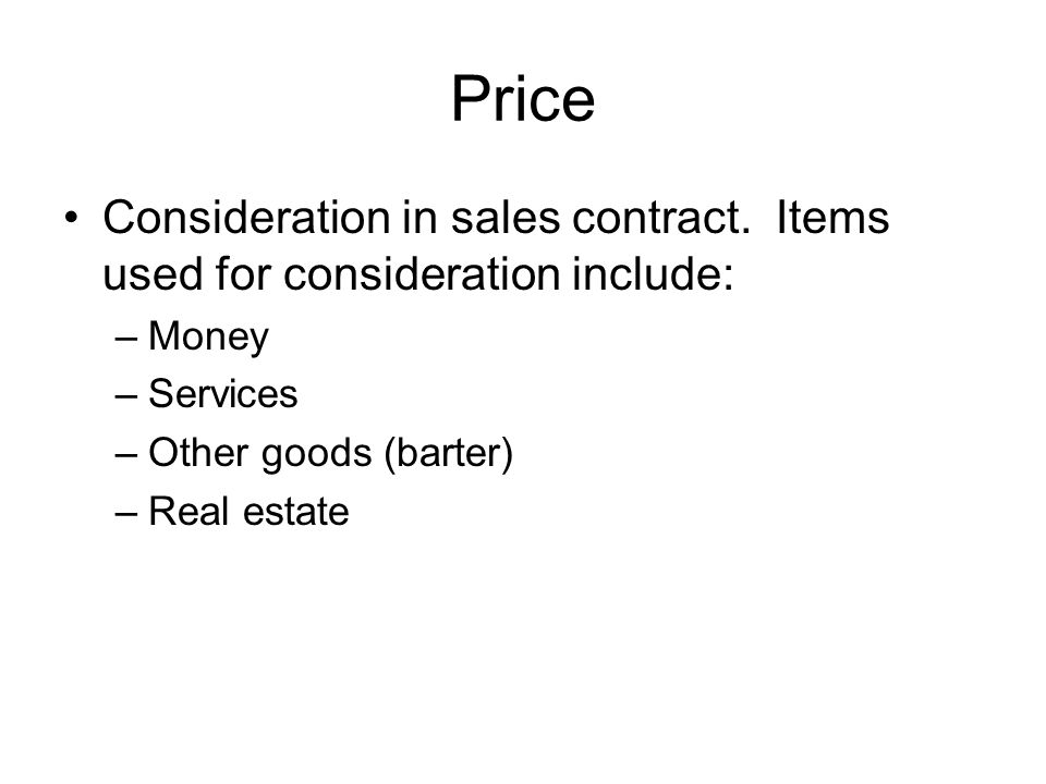 Price Consideration in sales contract.