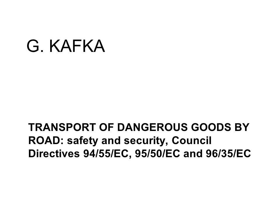 Directive 95/50/EC on uniform procedures for checks on the transport of dangerous goods by road Adoption 6 October 1995, publication OJ L 249, 17.10.1995, p.