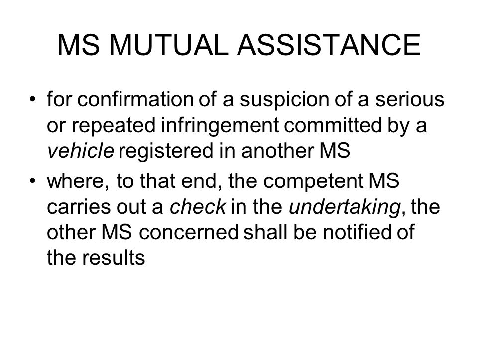 MS MUTUAL ASSISTANCE for confirmation of a suspicion of a serious or repeated infringement committed by a vehicle registered in another MS where, to t