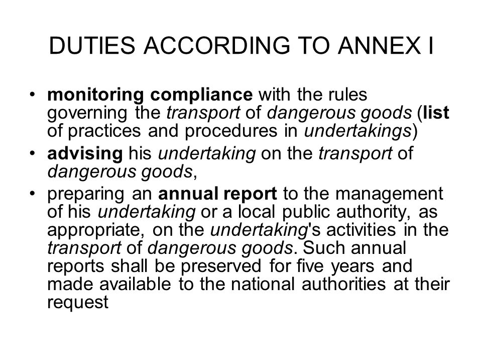 DUTIES ACCORDING TO ANNEX I monitoring compliance with the rules governing the transport of dangerous goods (list of practices and procedures in under