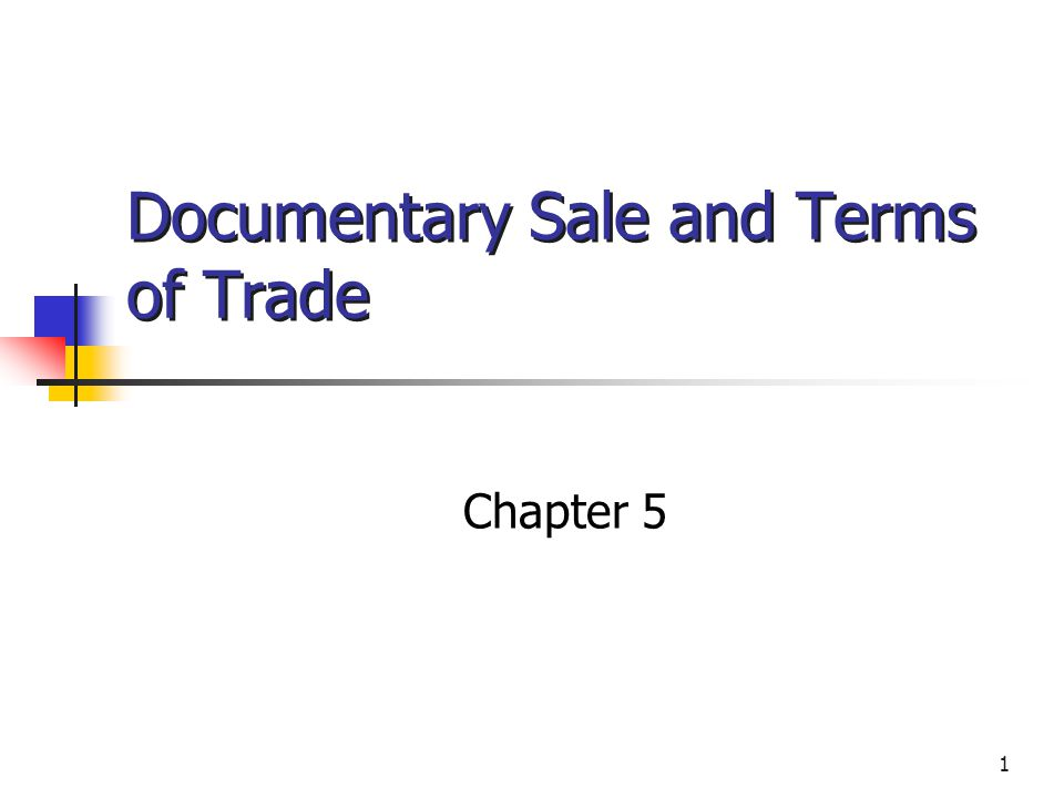 1 Documentary Sale and Terms of Trade Chapter 5 © 2002 West/Thomson Learning