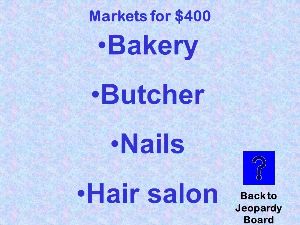 Markets for $400 What service can you receive at the market? Click here to check your answer