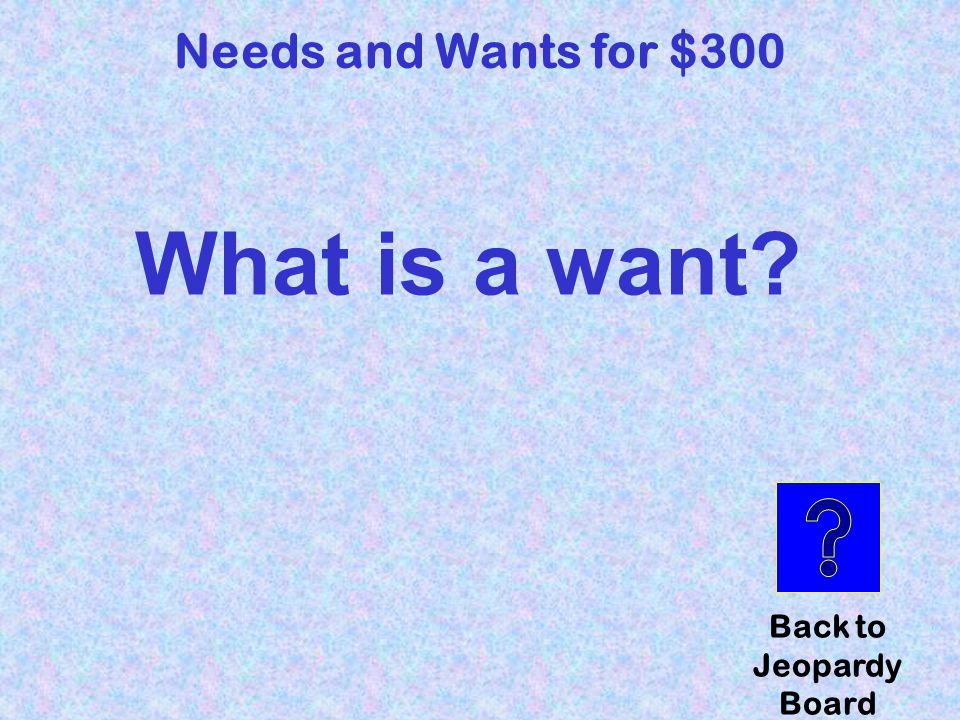 Cell phone Needs and Wants for $300 Click here to check your answer