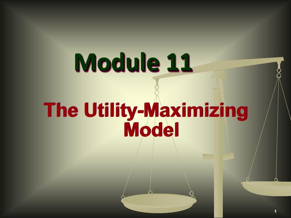 1 The Utility-Maximizing Model Module 11