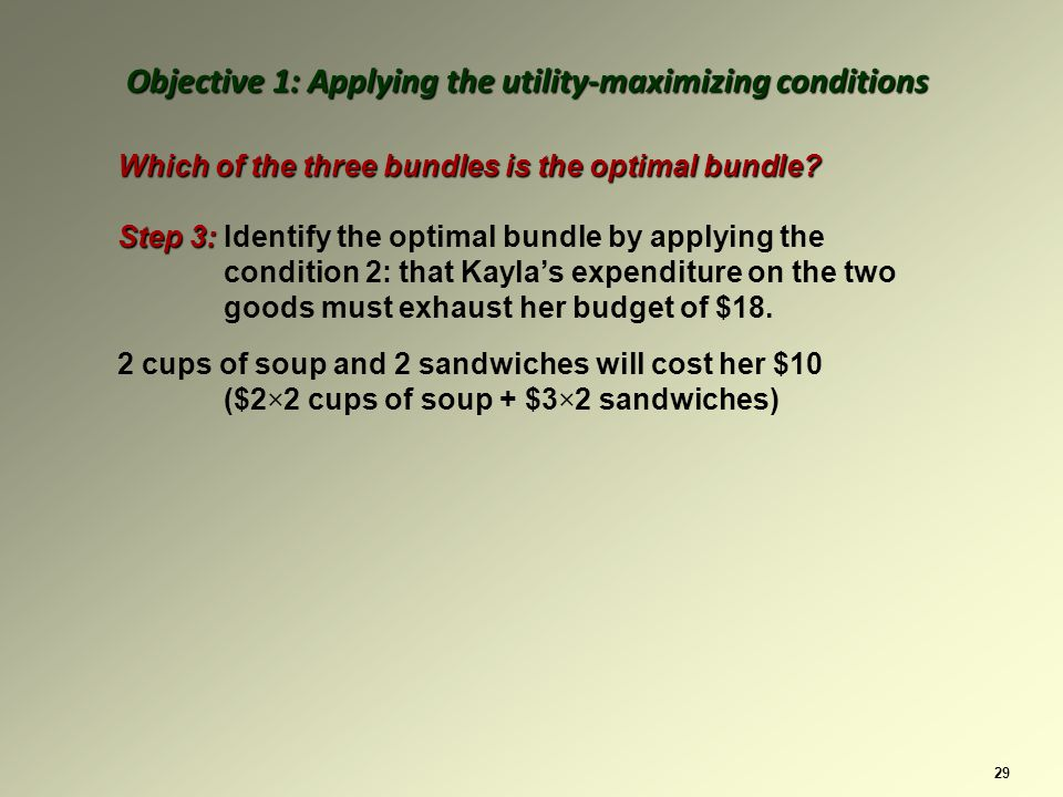 29 Which of the three bundles is the optimal bundle.