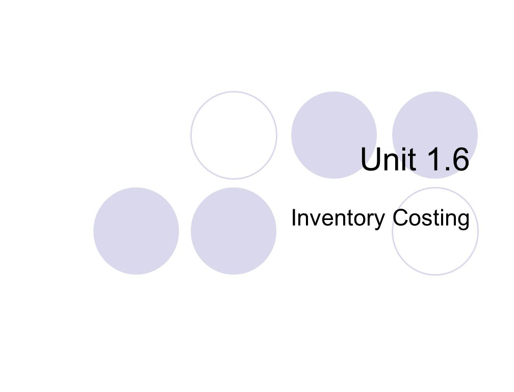Unit 1.6 Inventory Costing