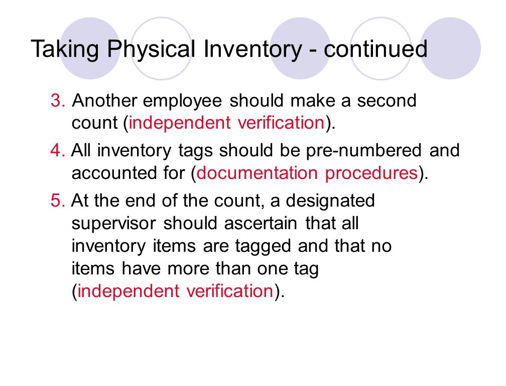 3. Another employee should make a second count (independent verification).