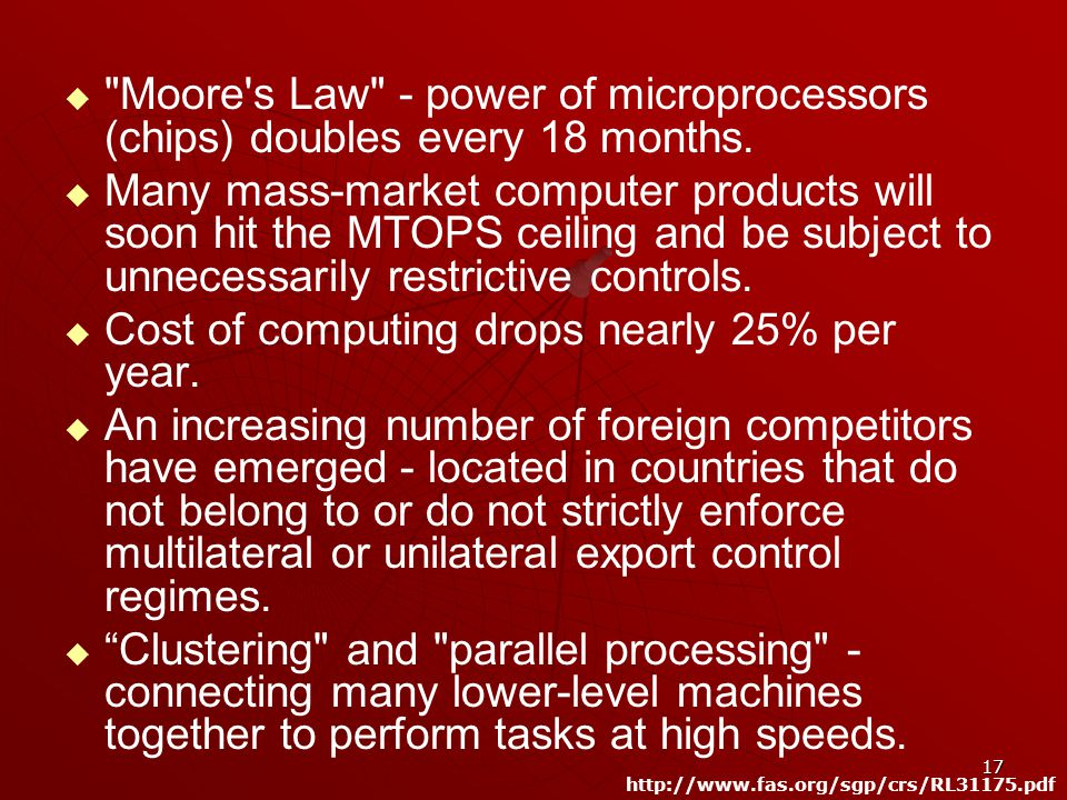 17 Moore s Law - power of microprocessors (chips) doubles every 18 months.