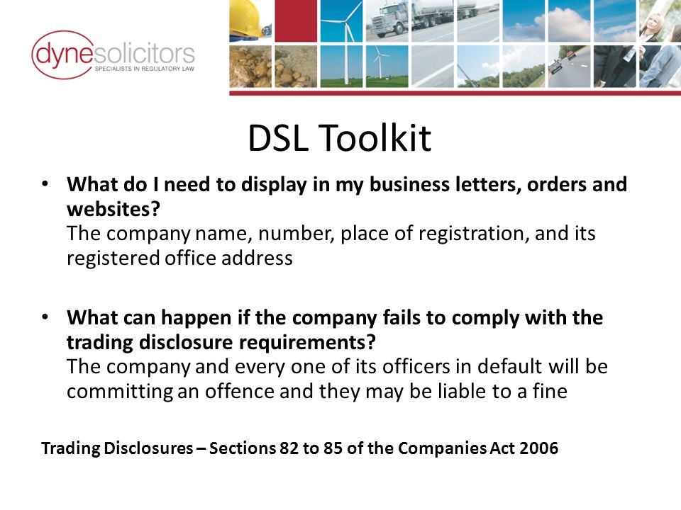 DSL Toolkit What do I need to display in my business letters, orders and websites.