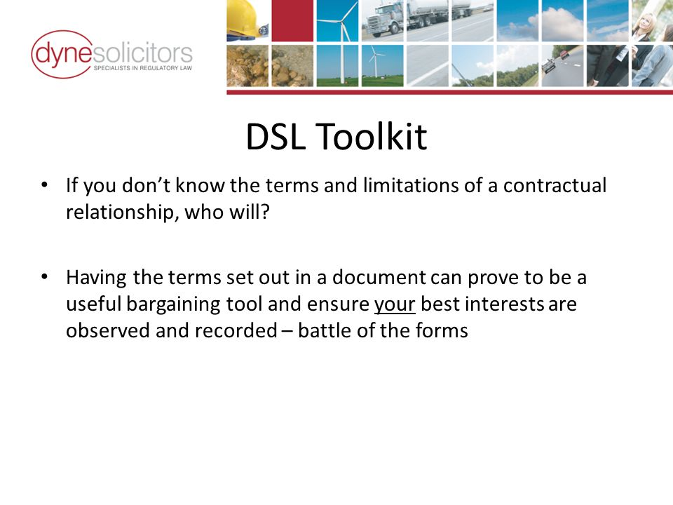 DSL Toolkit If you dont know the terms and limitations of a contractual relationship, who will.