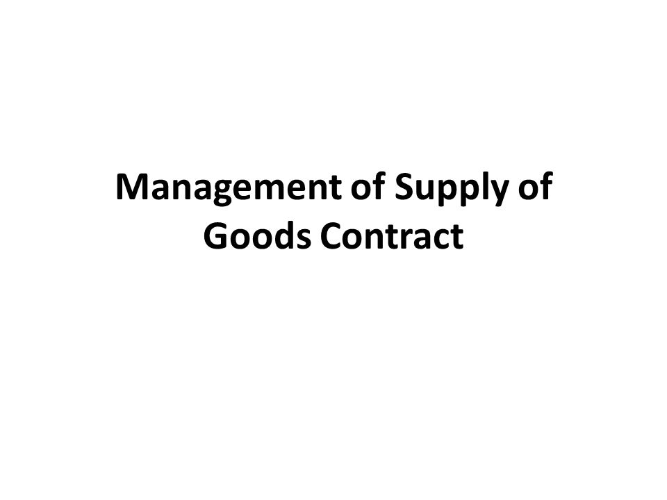 Management of Supply of Goods Contract