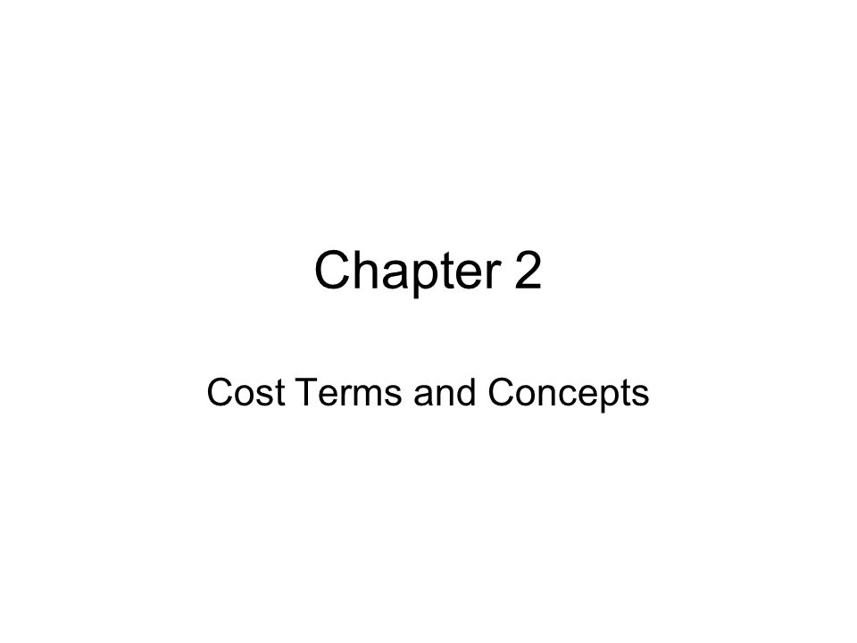 Chapter 2 Cost Terms and Concepts