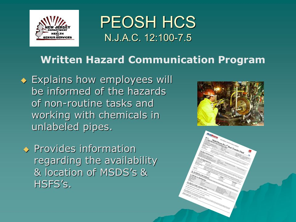 PEOSH HCS N.J.A.C. 12:100-7.5 Explains how employees will be informed of the hazards of non-routine tasks and working with chemicals in unlabeled pipe