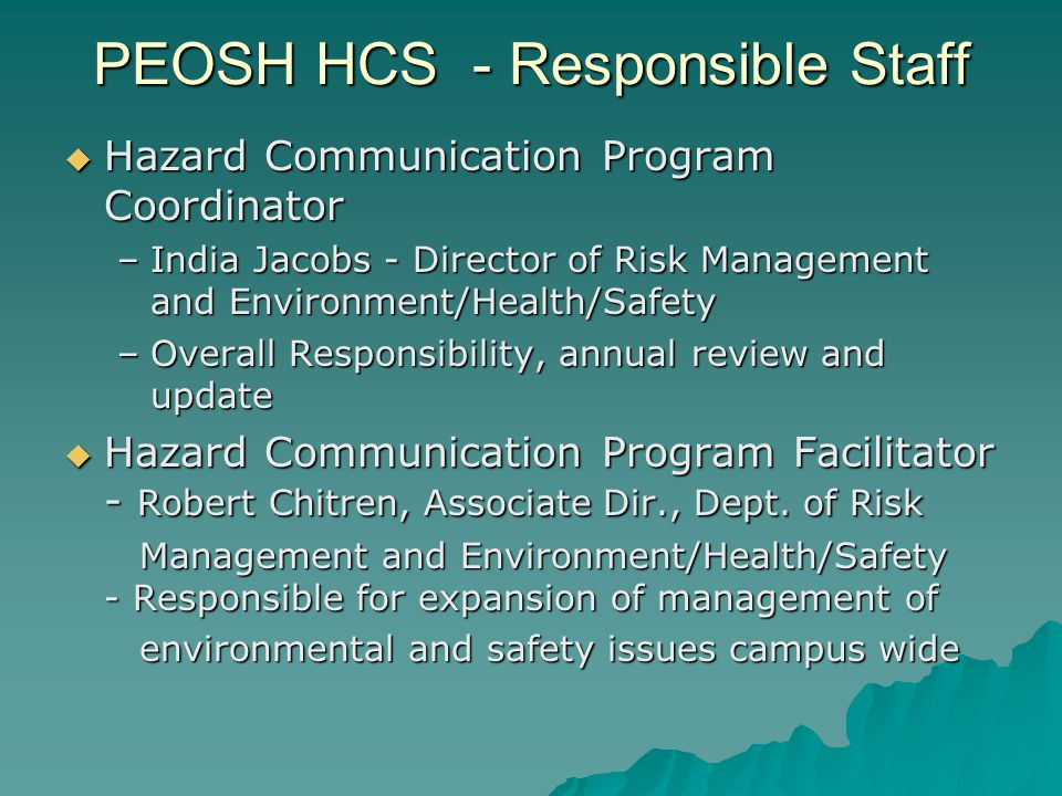PEOSH HCS - Responsible Staff Hazard Communication Program Coordinator Hazard Communication Program Coordinator –India Jacobs - Director of Risk Manag