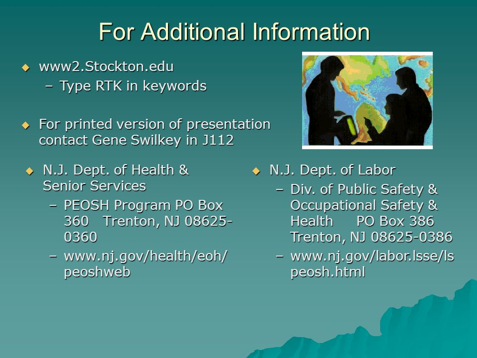 For Additional Information N.J. Dept. of Health & Senior Services N.J. Dept. of Health & Senior Services –PEOSH Program PO Box 360 Trenton, NJ 08625-