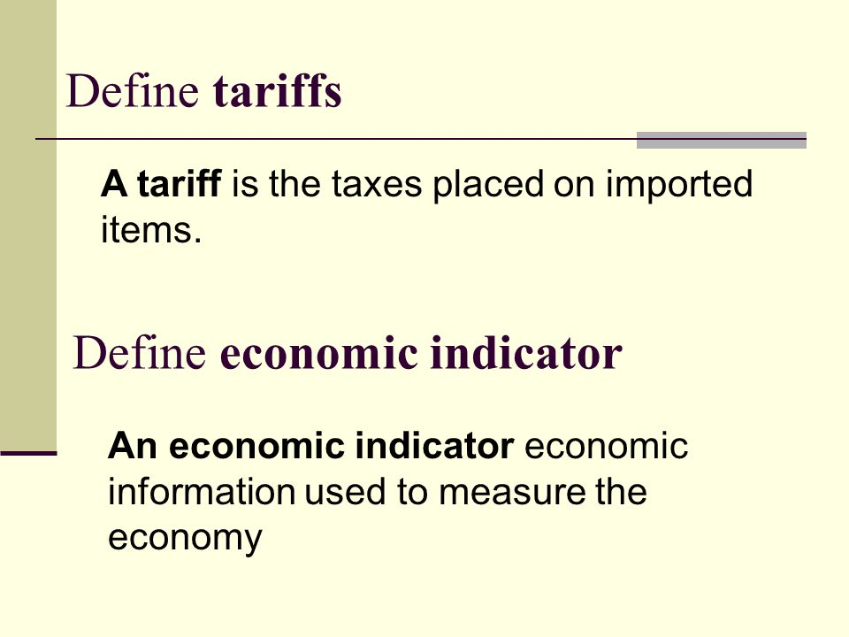 Define tariffs A tariff is the taxes placed on imported items.