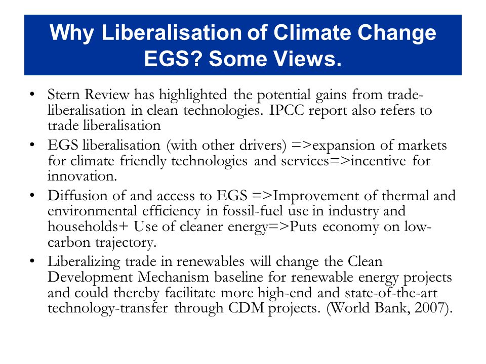 Why Liberalisation of Climate Change EGS. Some Views.