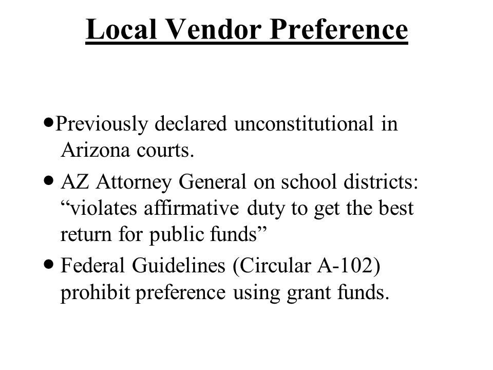 Local Vendor Preference Previously declared unconstitutional in Arizona courts.