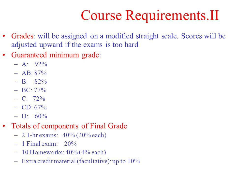 Course Requirements.III MATH: it is just a tool, not a goal in itself.